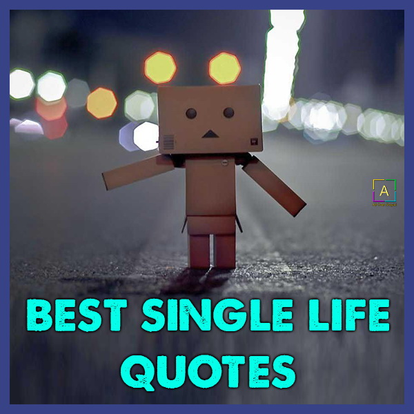 About single life quotes Single Life